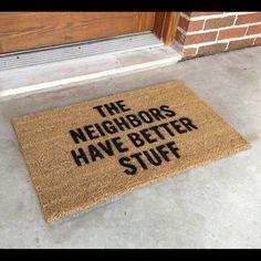 """Defense Doormat """"My neighbors have better stuff"""""""