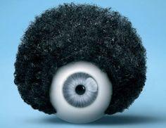 I'm giving you the hairy eyeball!