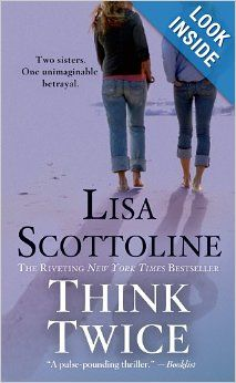 Think Twice: Lisa Scottoline: 9781250043740: Amazon.com: Books...fast read...crazy story line...but you want to know what happened...good read on a plane!!!!!!!!