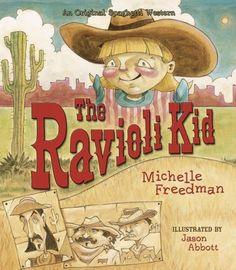 The Ravioli Kid: An Original Spaghetti Western by Michelle Freedman