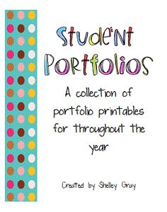 portfolio printables for throughout the year from a really great site where teachers pay teachers, NOT big corporations.