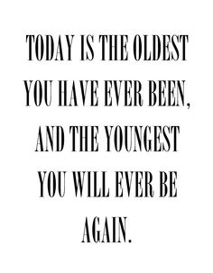 So stop worrying about aging!  In 10 years you will look back at where you are now and realize how young you were.  :)