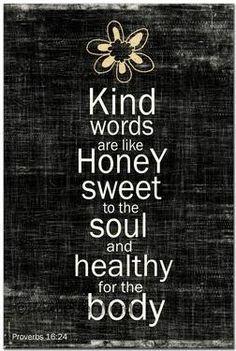 Kind words are like honey  :-)