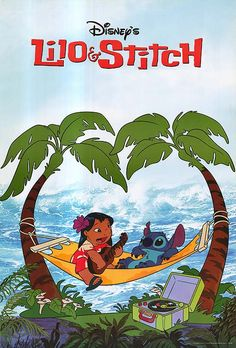 Lilo & Stitch...watched this w/ Kizzi so much we could quote it