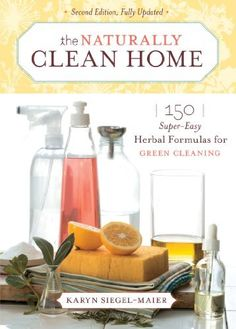 The Naturally Clean Home: 150 Super-Easy Herbal Formulas for Green Cleaning by Karyn Siegel-Maier, http://www.amazon.com/dp/B00440EVEI/ref=cm_sw_r_pi_dp_fiBWsb1F0W03B