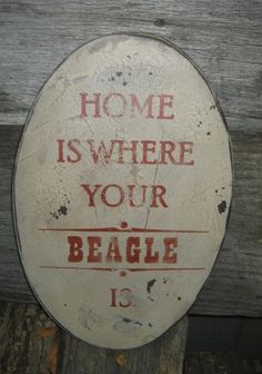 Primitive Sign  Home Is Where Your Beagle Is or by 20milestand, $20.00