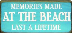 Memories made at the beach last a lifetime. Solid wood sign. Made in USA.