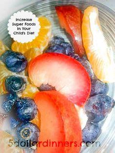 6 Ways to Increase Super Foods in Your Child's Diet | 5DollarDinners.com