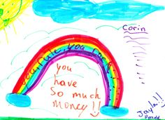 """You rule, you rock! You have so much money!!"" Artwork from an eight-year old girl in Montreal who loves seeing photos of Corin with all his Canadian Tire Bills. Thank you, Jayla!!"