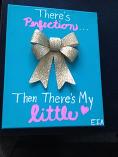 Big little present. I'm not in a sorority but this is still cute and could easily be revised!