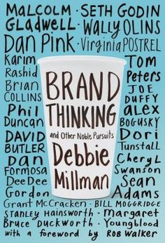 Brand Thinking: Seth Godin, Malcolm Gladwell, Dan Pink, and Other Mavens on How and Why We Define Ourselves Through Stuff | Brain Pickings