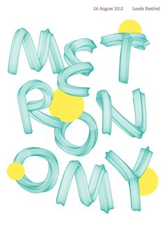 Metronomy Poster for Reading and Leeds Festival 2012    Poster 2012, 50 x 70 cm, silk screen prints, Typography Summer School 2012