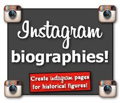 Instagram Page Biographies! Students create Instagram pages for biographies!