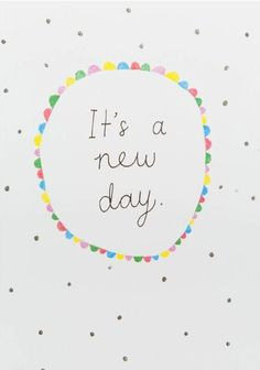 """""""É um novo dia!"""""""