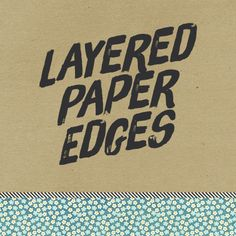 Layered Paper Edges layer paper, font, paper edg