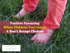 When Children Test Limits and Don't Accept Choices
