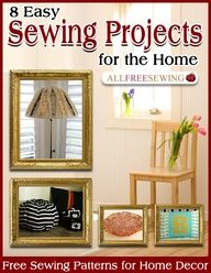 8 Easy Sewing Projects for the Home: Free Sewing Patterns for Home Decor.