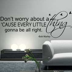 BOB MARLEY Wall Decal Sticker Art Vinyl Quote Don't worry about a thing, Every little thing is gonna be alright with birds. $34.99, via Etsy.