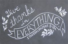 1 Thessalonians 5:18, all things, not just the good things