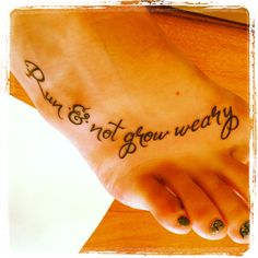 "Running tattoo! ""run & not grow weary"" Isaiah 40:31......I think I found the one to combine both my <3's!!!! Yep!"