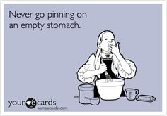 Never go pinning on an empty stomach.   #Pinterest #pin #humor #quotes #lol