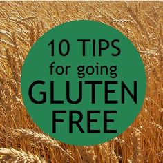 10 Tips for Going Gluten Free (Great advice for beginners! Pin for future reference, just in case.)