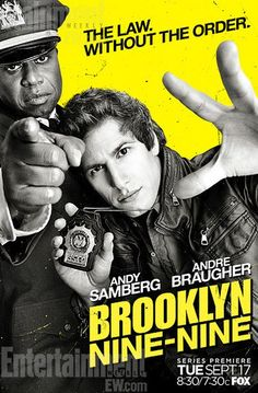 Brooklyn Nine-Nine is one of the new fall TV shows I've been watching.. It's pretty good.