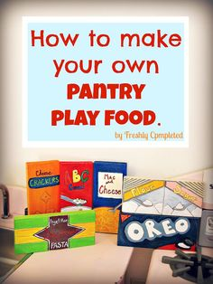 Freshly Completed: How to make your own Pantry Play Food ~ Could mod podge actual boxes to the wood too