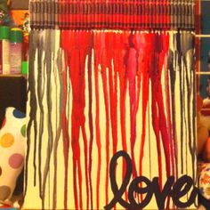 crayon art:) and i painted on the word    Im doing this later!