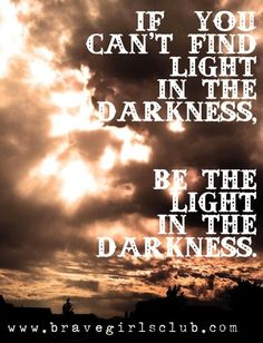 Be the light.