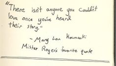 Mr. Rogers used to keep this quote scribbled in his wallet. Love it.