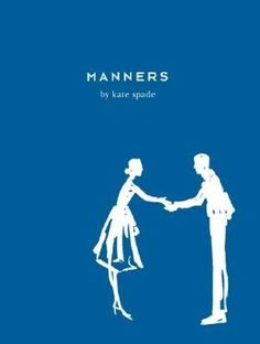 Manners, Kate Spade