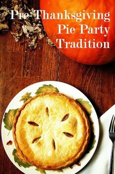 Pre-Thanksgiving Pie Party Tradition plus free printable
