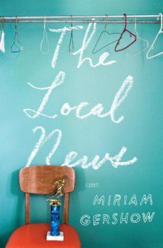 The Local News by Miriam Gershow - Still haunted by the disappearance of her popular older brother when she was sixteen, Lydia Pasternak grows up dealing with her frantic parents and assisting the private investigator hired by her family to search for clues to his fate.