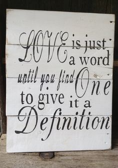 Love Is Just A Word Until You Find One to by RescuedandRepurposed, $45.00