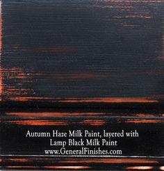Autumn Haze Milk Paint, layered with Lamp Black Milk Paint by www.GeneralFinishes.com. Great for interior/exterior furniture & projects - check out http://www.generalfinishes.com/retail-products/water-base-milk-paints-glazes Intermixable - easier to use than chalk paint! Distress it, glaze it, antique it, Mix it, lighten it  - the only limit is your imagination. Available at unfinished furniture stores - http://www.buyunfinishedfurniture.com, Rockler and Woodcraft Woodworking stores. Milk Paint, Paint Furnitur, Black Paint, Paint Lili
