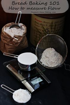 Bread Baking 101 – Types of flour and how to accurately measure flour