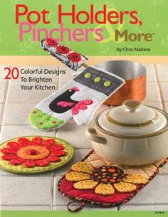 """Pot Holders, Pinchers & More"" by Chris Malone"