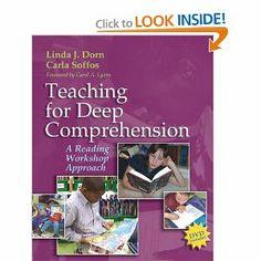 Teaching for Deep Comprehension: Linda J. Dorn, Carla Soffos: 9781571104038: Amazon.com: Books