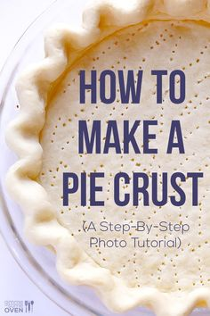 Homemade pie crust is simpler than you may think!  Learn how to make a good one with our recipe and step-by-step photo tutorial. | gimmesomeoven.com #dessert #pie #summer #recipe