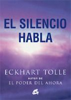El Silencio Habla - Eckhart Tolle