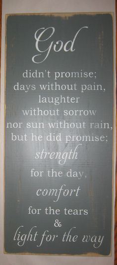 God didn't promise days without pain  by CottageSignShoppe