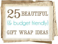 25 beautiful & budget friendly gift wrap ideas