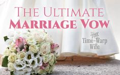 The Ultimate Marriage Vow - 21 Days to a Stronger Marriage