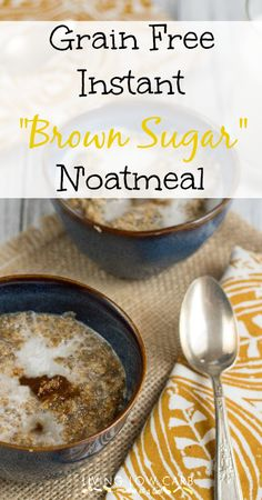 Grain Free Instant Brown Sugar N'oatmeal  #grainfree #dairyfree #eggfree #paleo #lowcarb free instant, brown sugar, grain free, coconut milk, instant brown, low carb oatmeal, nut free, desert recipes