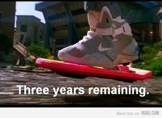 Back to the Future - better have hoverboards at walmart by then because i want one!!  :)