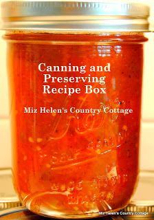 Miz Helen's Country Cottage: Canning and Preserving Foods Recipe Box