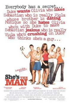 """She's the Man"". My sister and I have this favourite go-to movie when we just need to see this really funny, light and love-is-all-around-you-type of thing. And this movie is just that. We must have seen it about a thousand times, but somehow the lines and scenes never seem to stop being just as hilarious as always. <3 <3 <3 <3 <3"