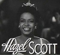 Hazel Scott - She was a musical prodigy and studied at the Julliard School from eight years old! Scott eventually became one of the most recognized jazz artists in the world. She also was the first woman of color to have her own television show, the Hazel Scott Show debuted in 1950.