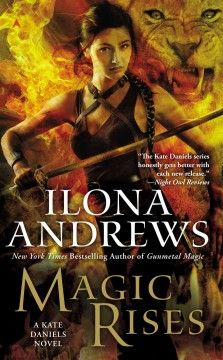 Magic rises by Ilona Andrews.  Click the cover image to check out or request the science fiction and fantasy kindle.